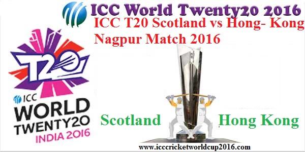 ICC T20 Scotland vs Hong Kong Nagpur Match 2016