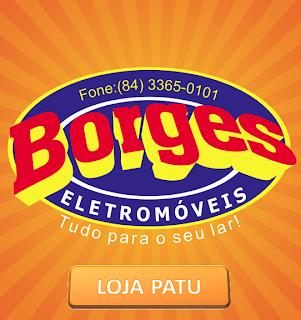 VISITE A LOJA BORGES ELETROMÓVEIS DE PATU/RN!