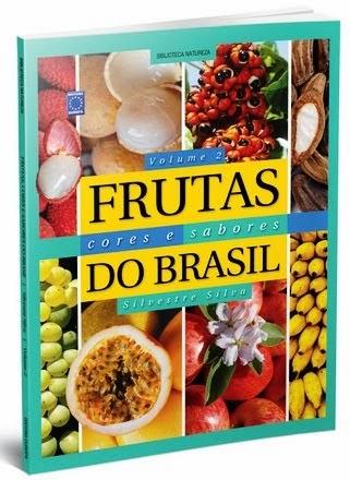 FRUTAS CORES E SABORES DO BRASIL VOLUME 2