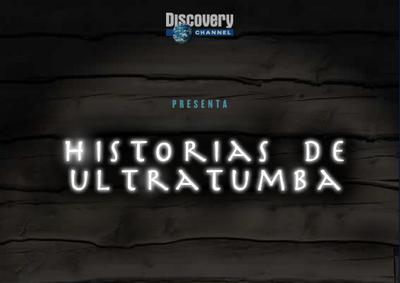 Homozappingrtv discovery channel se adentra desde el for Cuentos de ultratumba