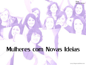 MULHERES COM NOVAS IDEIAS
