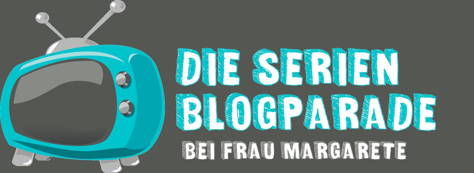 Die Serien-Blogparade bei Frau Margarete
