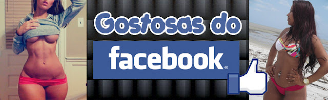 Gostosas do facebook