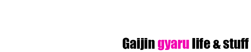 gaijin gyaru life & stuff
