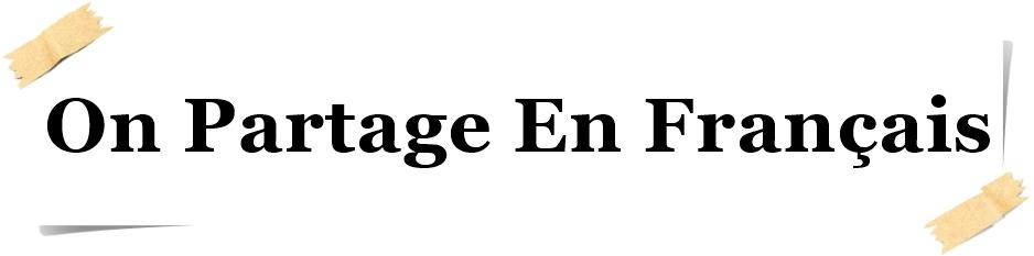On Partage En Français