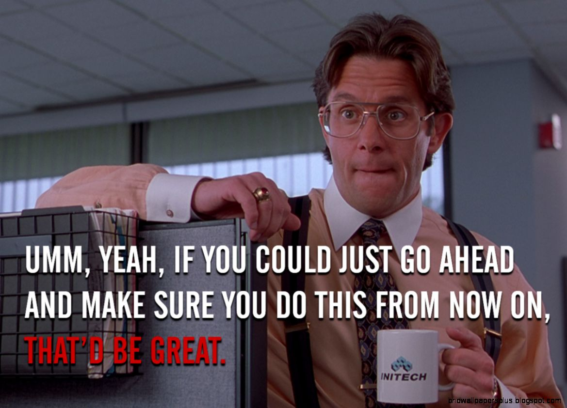 Office Space Quotes Office Space Quotes  Hd Wallpapers Plus