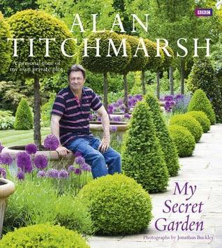 Garden Fancy Book Review My Secret Garden By Alan Titchmarsh