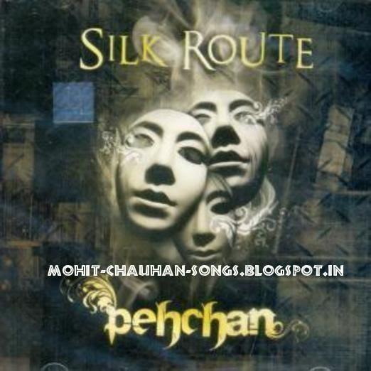 mohit chauhan songs silk route pehchan 2000 full