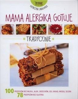 """Katarzyna Jankowska, """"Mama alergika gotuje. Tradycyjnie"""""""
