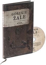 """REKOMENDACJE:<br> """"GORZKIE ŻALE 1707"""""""