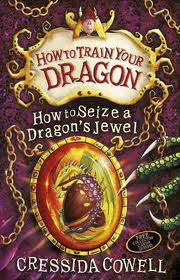 Charlottes library the sequels that my young companion in fantasy how to train your dragon how to seize a dragons jewel by cressida cowell april 2013 ive only read the first book of the series so this one will ccuart Gallery