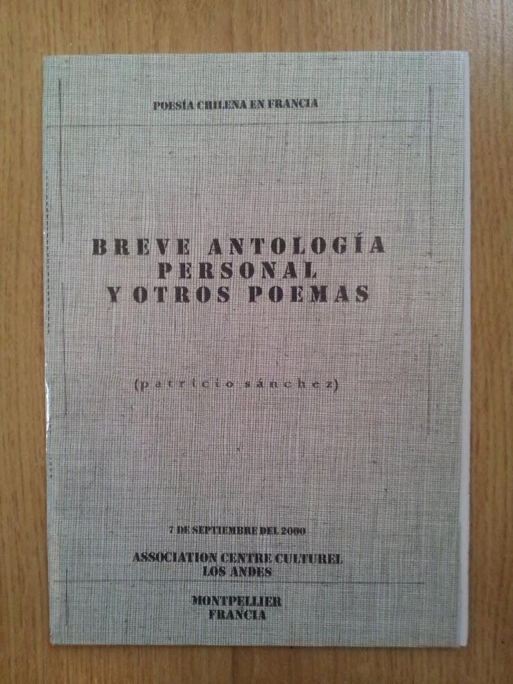 Patricio SANCHEZ-ROJAS - BREVE ANOLOGIA PERSONAL Y OTROS POEMAS - Los Andes, 2000.-