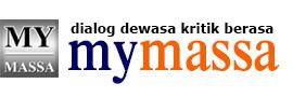 MyMassa | Dialog Dewasa, Kritik Berasa