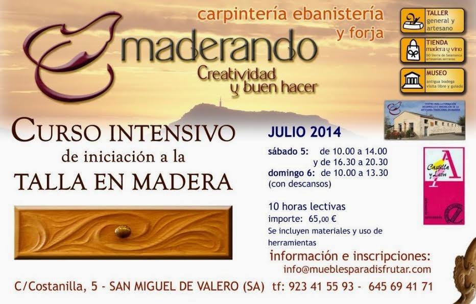 5/Julio. Curso Intensivo de Talla en Madera. San Miguel de Valero