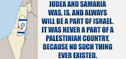 Judea and Samaria Are Israel!