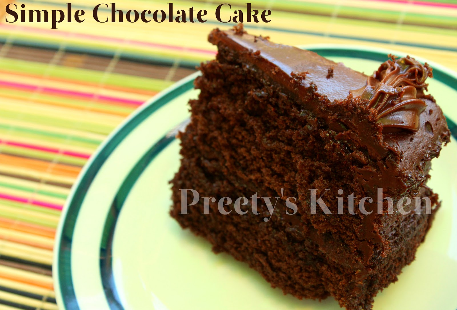 Preety s Kitchen: Simple Chocolate Cake Recipe