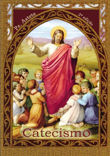 Catecismo da Doutrina Cristã - Pe. Astete