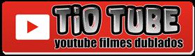 filmes completos dublados do tioutube