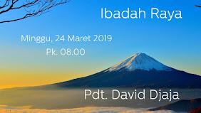 Ibadah Raya Pagi 24 Maret 2019 Jam 08.00 WIB