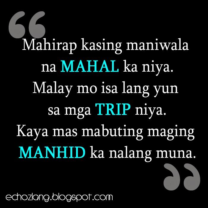 Mahirap kasing maniwala na mahal ka niya, malay mo isa lang yun sa mga trip niya.