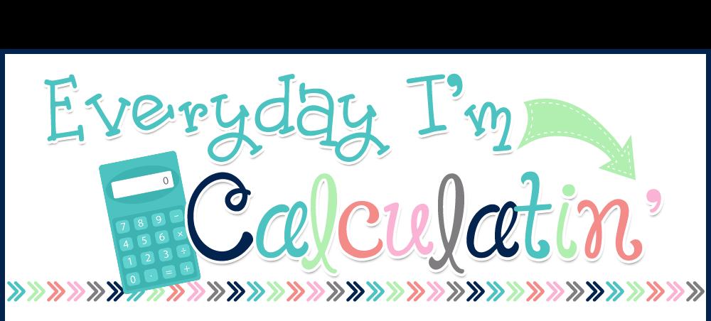 Everyday I'm Calculatin'