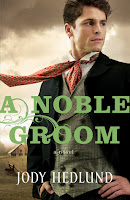 cover of A Noble Groom by Jody Hedlund shows a well dressed man looking very sure of himself