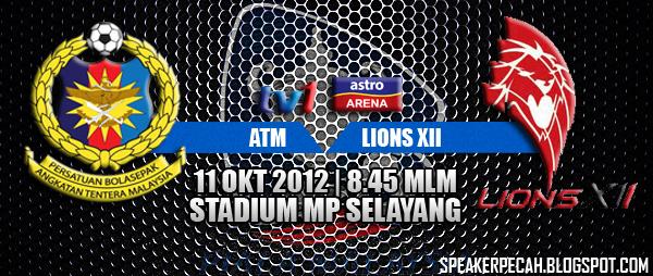Keputusan ATM vs Lions XII Separuh Akhir Kedua 11 Oktober 2012