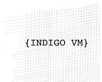{Indigo VM}