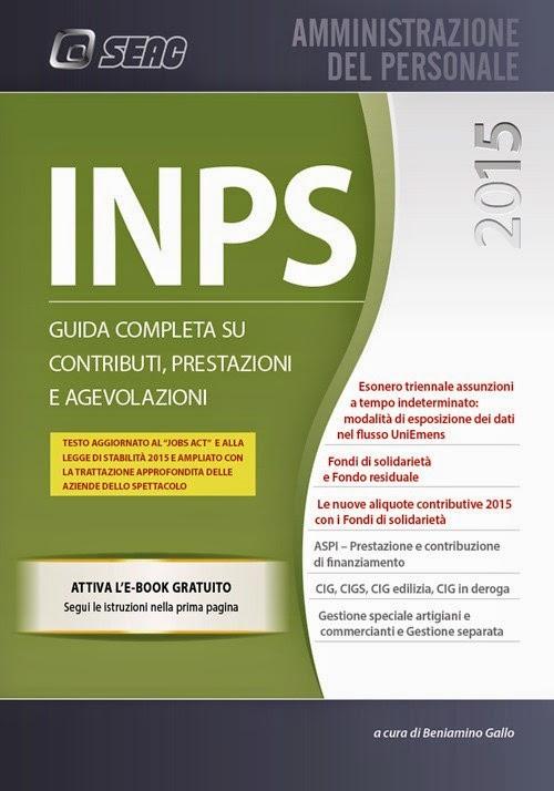 INPS. Guida completa 2015 su contributi, prestazioni e agevolazioni