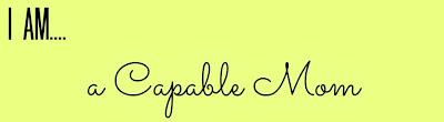 I Am….. A Capable Mom