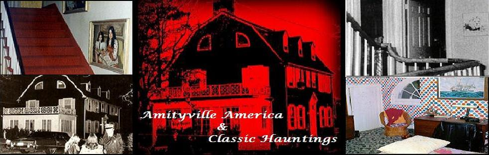 Amityville America And Classic Hauntings