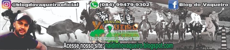 BLOG DO VAQUEIRO - O SEU SITE DE VAQUEJADA EM TOUROS/RN