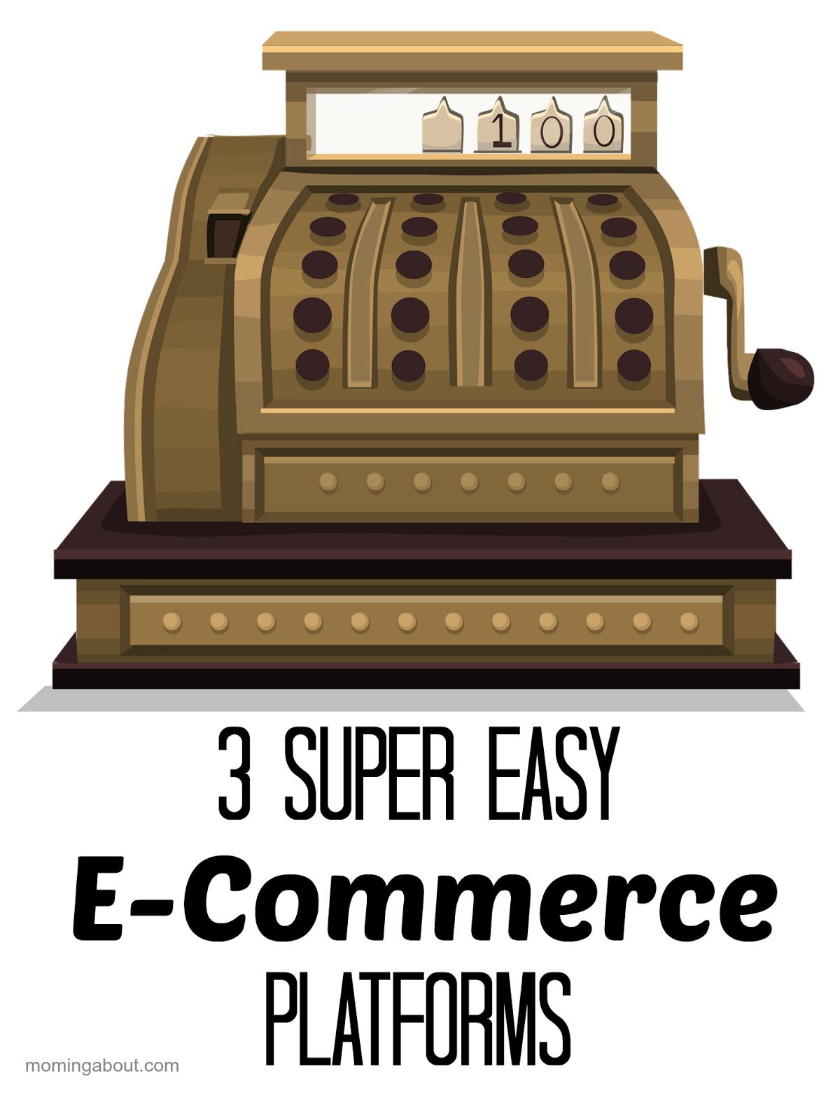 3 Super Easy E-Commerce Platforms
