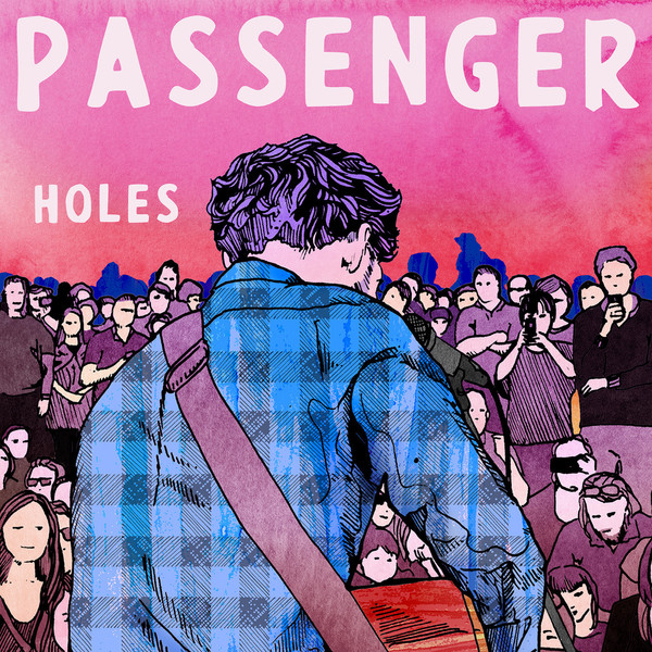 Passenger - Holes (Radio Edit) - Single