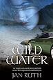 Wild Water by Jan Ruth