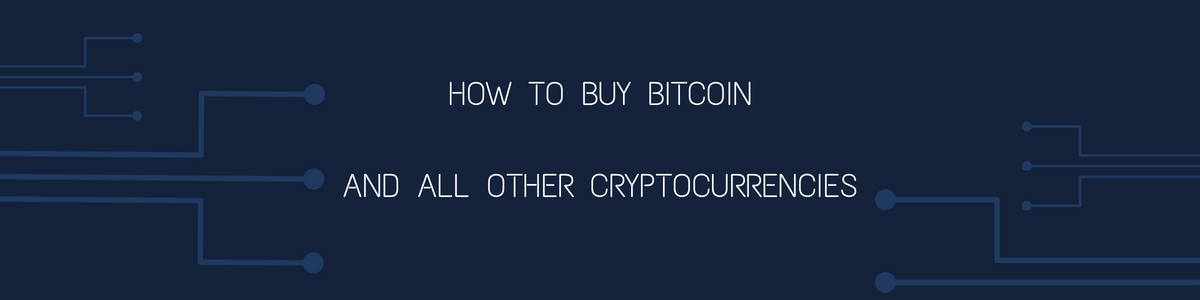 How to Buy Bitcoin & Cryptocurrencies