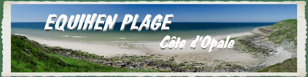 EQUIHEN PLAGE Côte d'Opale - Histoire Infos Photos Loisirs à Equihen et sa région