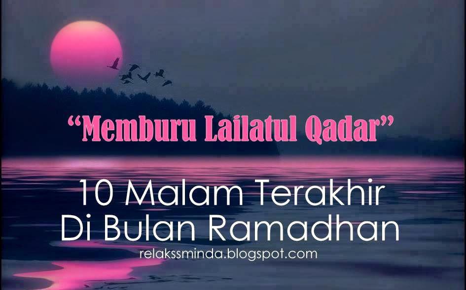 Fasa Ketiga - 10 Malam Terakhir Ramadhan