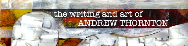 The Writing and Art of Andrew Thornton
