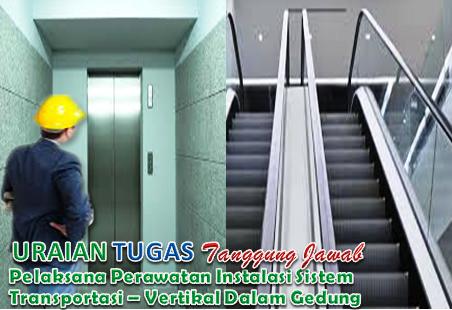 Pelaksana Perawatan Instalasi Sistem Transportasi Vertikal Dalam Gedung