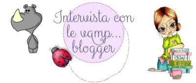 Intervista con le vamp...blogger
