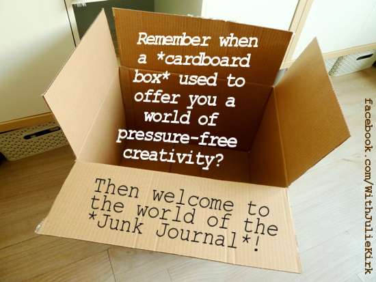 Remember when a cardboard box used to offer you a world of pressure-free creativity? Then welcome to the world of the Junk Journal.