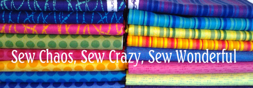Sew Chaos, Sew Crazy, Sew Wonderful