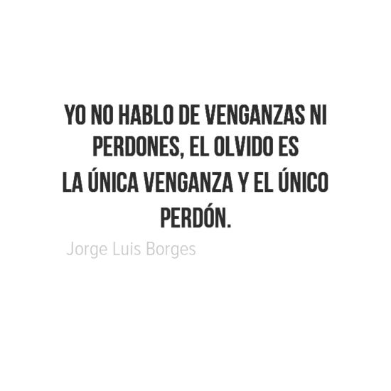 Borges hablando de olvido y perdon