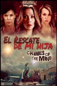 ver El rescate de mi hija / Crimes of the mind / 2014