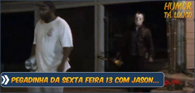 Pegadinha: Sexta Feira 13 com Jason