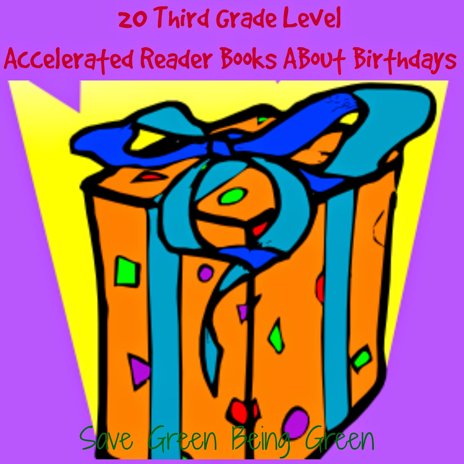 Save Green Being Green 20 3rd Grade Level Ar Books About Birthdays