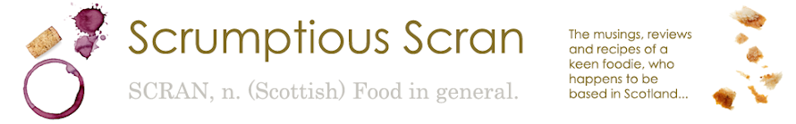 Scrumptious Scran - A blog on food, drink, cooking, eating & great ingredients...