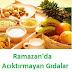 Ramazan'da Acıktırmayan Gıdalar