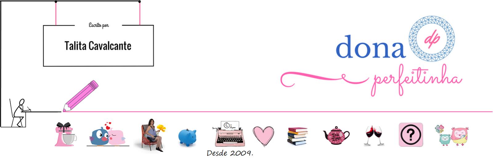 A Casa da Dona Perfeitinha - Blog de Dicas. Organização. Receitas. Mulher. Família.